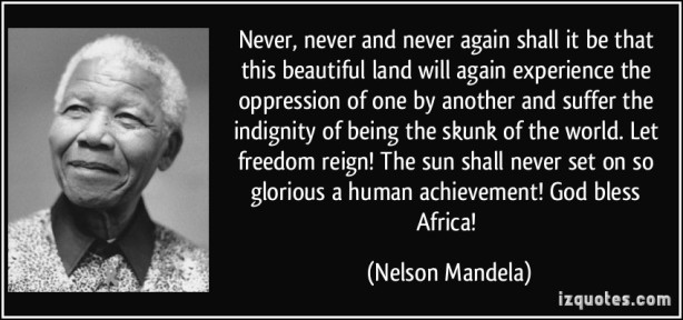 quote-never-never-and-never-again-shall-it-be-that-this-beautiful-land-will-again-experience-the-nelson-mandela-118479